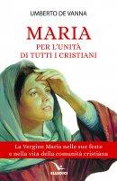 Maria per lunità di tutti i cristiani - Umberto De Vanna
