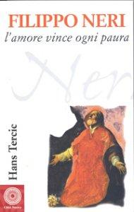 Copertina di 'Filippo Neri. L'amore vince ogni paura'