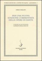 Per una nuova edizione commentata delle opere di Dante - Malato Enrico