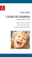 I diari dei bambini. Storie scritte al Nido - Borin Paolo