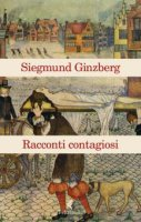 Racconti contagiosi - Siegmund Ginzberg