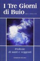 I Tre Giorni di Buio. Profezie di Santi e Veggenti - Albert J. Hebert,S.M.