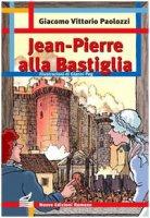 Jean Pierre alla Bastiglia - Paolozzi Giacomo V.