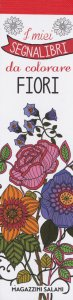 Copertina di 'Fiori. I miei segnalibri da colorare'