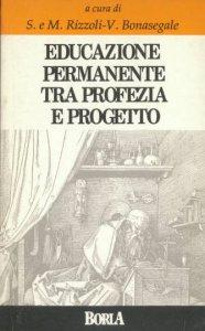 Copertina di 'Educazione permanente [vol_1] / Tra profezia e progetto'