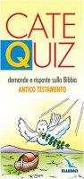Cate Quiz. Domande e risposte sulla Bibbia. Antico Testamento - Davico Riccardo