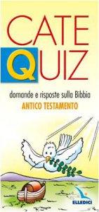 Copertina di 'CateQuiz. Domande e risposte sulla Bibbia. Antico Testamento'
