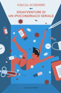 Copertina di 'Disavventure di un ipocondriaco seriale'