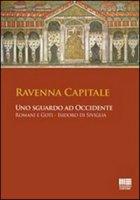 Ravenna capitale. Uno sguardo ad occidente