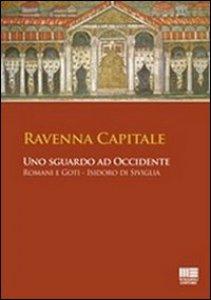Copertina di 'Ravenna capitale. Uno sguardo ad occidente'