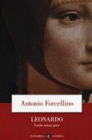 Leonardo. Genio senza pace - Forcellino Antonio