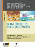 Nuove prospettive per lo stato sociale - Maurizio Santori, Francesco Bartolotta, Simone Petrelli, Marco Gallo, Pier Carlo Barberis