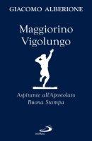 Maggiorino Vigolungo - Alberione Giacomo