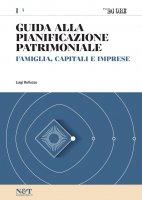 Guida alla Pianificazione Patrimoniale 1 - FAMIGLIA, CAPITALI E IMPRESE - Luigi Belluzzo
