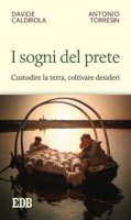 I sogni del prete - Davide Caldirola, Antonio Torresin