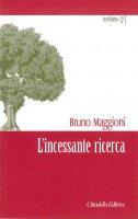 L'incessante ricerca - Bruno Maggioni