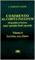 Commento al Corpus Paulinum. Lettera agli Ebrei (vol. 6) - Tommaso d'Aquino