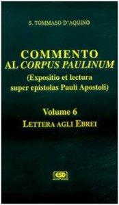 Copertina di 'Commento al Corpus Paulinum. Lettera agli Ebrei (vol. 6)'