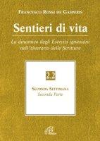 Sentieri di vita. La dinamica degli Esercizi ignaziani nell'itinerario delle Scritture - Francesco Rossi de Gasperis