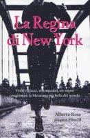 La regina di New York - Rosa Alberto