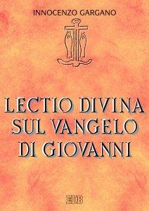 Copertina di 'Lectio divina sul Vangelo di Giovanni'