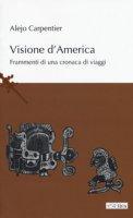 Visioni d'America - Carpentier Alejo