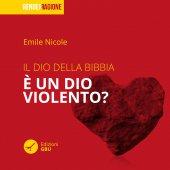 Il Dio della Bibbia è un Dio violento? - Emile Nicole
