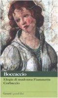 Elegia di madonna Fiammetta. Corbaccio - Boccaccio Giovanni