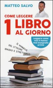 Copertina di 'Come leggere 1 libro al giorno'