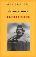 Groucho e io - Marx Groucho