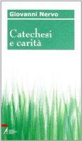 Catechesi e carità - Nervo Giovanni