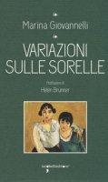 Variazioni sulle sorelle - Giovannelli Marina