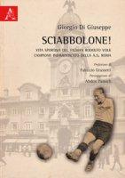 Sciabbolone! Vita sportiva del fiuman Rodolfo Volk, campione indimenticato della A.S. Roma - Di Giuseppe Giorgio
