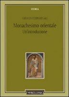 Monachesimo orientale - Filoramo Giovanni