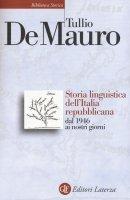 Storia linguistica dell'Italia repubblicana dal 1946 ai nostri giorni - Tullio De Mauro