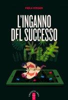 L'inganno del successo - Paola Versari
