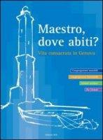 Maestro dove abiti? Vita consacrata in Genova