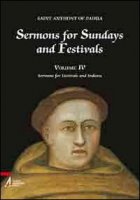 Sermons for Sundays and Festivals IV - Saint Anthony of Padua
