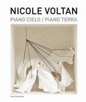 Nicole Voltan. Piano cielo-Piano terra. Ediz. italiana e inglese - Abate Giulia