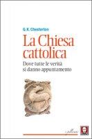 La Chiesa cattolica - Gilbert K. Chesterton