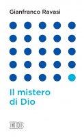 Il mistero di Dio - Gianfranco Ravasi
