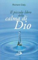 Il piccolo libro della calma di Dio - Daly Richard