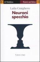 Neuroni specchio - Craighero Laila