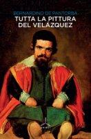 Tutta la pittura del Velázquez. Ediz. illustrata - De Pantorba Bernardino