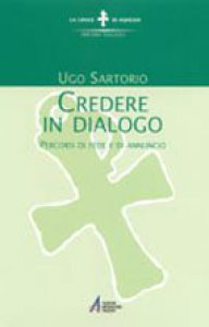 Copertina di 'Credere in dialogo. Percorsi di fede e di annuncio'