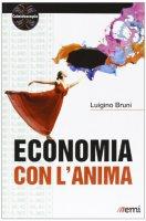 Economia con l'anima. - Luigino Bruni