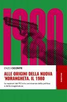 Alle origini della nuova 'ndrangheta. Il 1980 - Enzo Ciconte