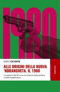 Copertina di 'Alle origini della nuova 'ndrangheta. Il 1980'