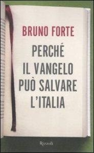 Copertina di 'Perché il Vangelo può salvare l'Italia'