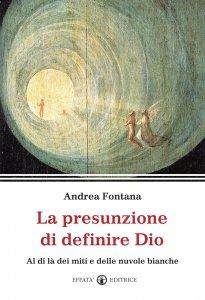 Copertina di 'La fragile presunzione di definire Dio'